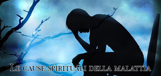 Le cause spirituali della malattia